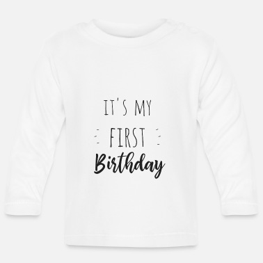 It's my first birthday - Baby Longsleeve Shirt