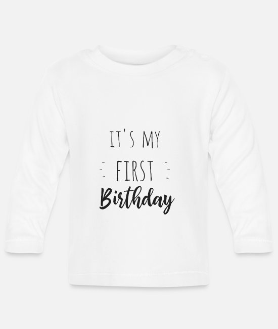 Geburtstag Baby Langarmshirts - It's my first birthday - Baby Langarmshirt Weiß