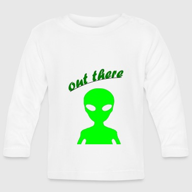 OUT THERE - Baby Long Sleeve T-Shirt