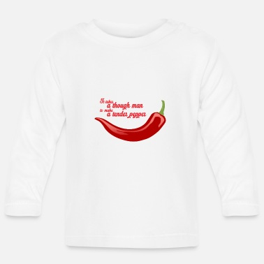 It takes a tough man to make a tender pepper - Baby longsleeve