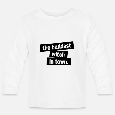 Baddest the baddest witch in town. - Baby Langarmshirt