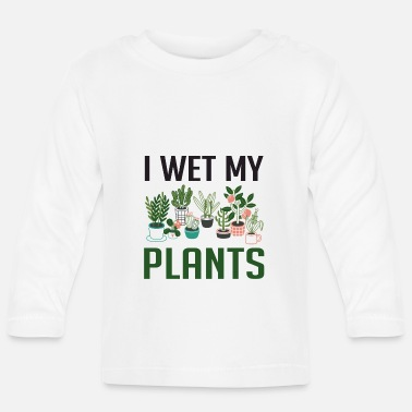 Employee I Wet My Plants Funny Plant Lover Girls T Shirt - Baby Longsleeve Shirt
