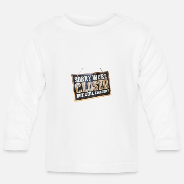 We have to but we are great - Baby Longsleeve Shirt