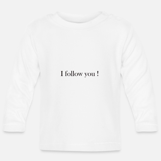 Young Money Baby Clothes - i follow you - Gift Idea - I follow you - Baby Longsleeve Shirt white