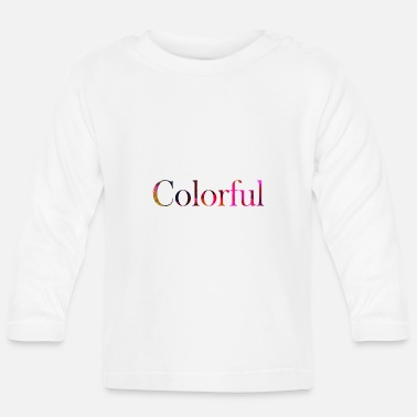 Colorful Colorful - Baby Langarmshirt