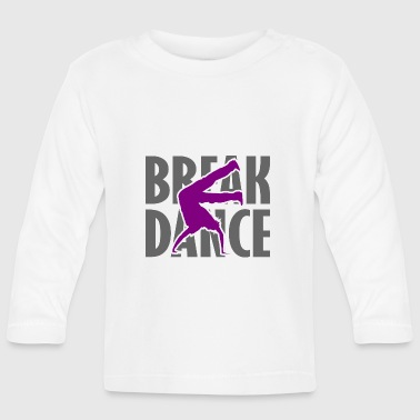 Breakdance breakdance streetdance - T-shirt manches longues Bébé