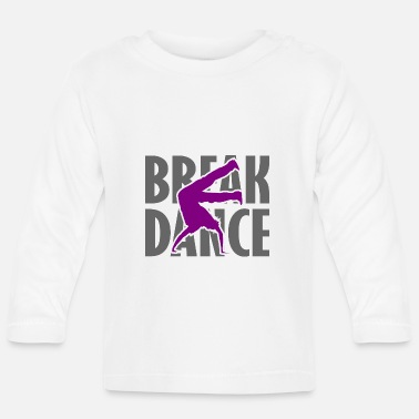 Breakdance Breakdance Breakdancer Breakdance Streetdance - Camiseta manga larga bebé