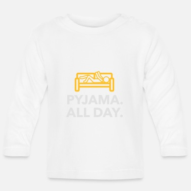 Since Underwear Throughout The Day In Your Pajamas! - Baby Longsleeve Shirt