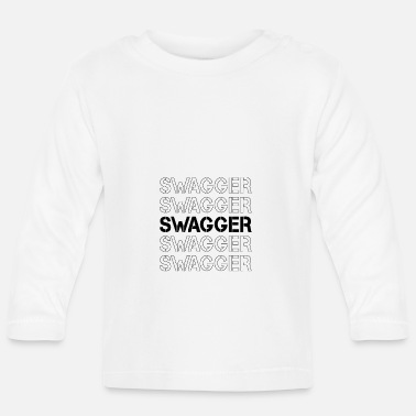 Swag Swagger! - T-shirt manches longues Bébé