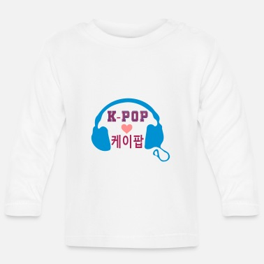 Hip Hop ♥♫Keep Calm and Listen to K-Pop-Love KPop♪♥ - Baby Longsleeve Shirt