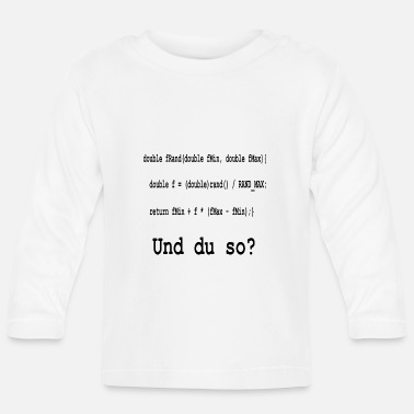 Program-what-you-do Programming / coding and you like that? - Baby Longsleeve Shirt