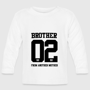 Mother BROTHER FROM ANOTHER MOTHER 02 - Baby Long Sleeve T-Shirt