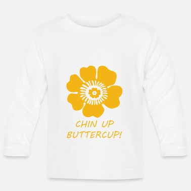 Chin Up Chin up buttercup - Baby Longsleeve Shirt