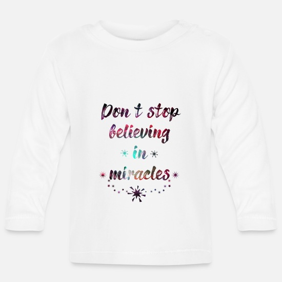 Snowman Baby Clothes - Don't STOP believing IN miracles ~ Do not stop a - Baby Longsleeve Shirt white