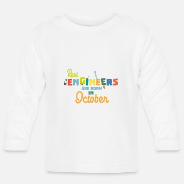 Man Engineers are born in October 52p-Design - Baby Longsleeve Shirt