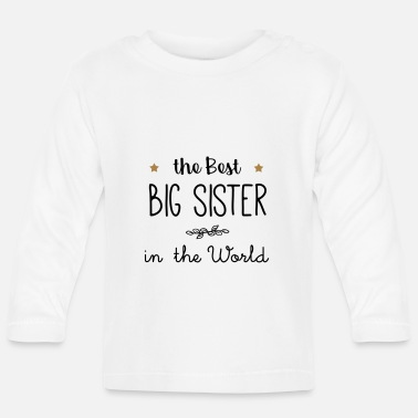 Big The best big sister in the world - T-shirt manches longues Bébé