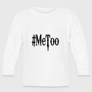 #MeToo sexual harassment of sexual assault - Baby Long Sleeve T-Shirt