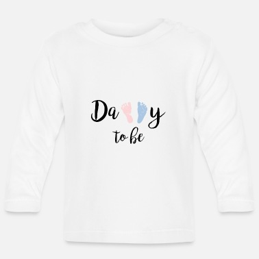 Daddy Daddy To Be - Baby Longsleeve Shirt
