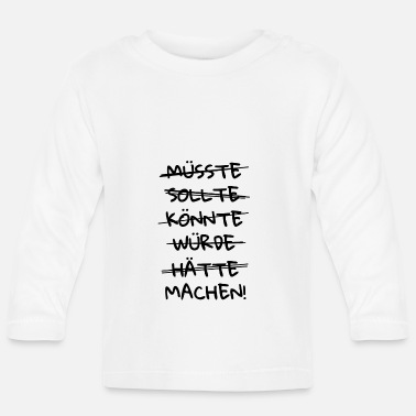 Slavinde Nøjes BEGIN GANG MOTIVATION SHIRT - Langærmet babyshirt