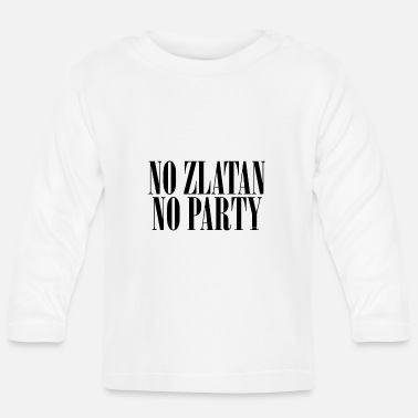 No Zlatan No Party - Baby Longsleeve Shirt