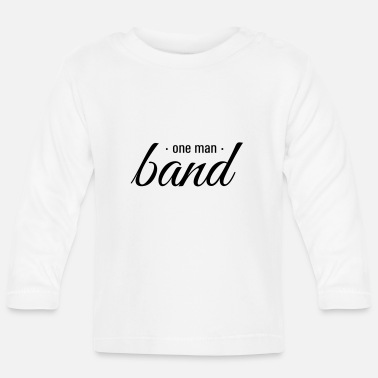 Band one man band, ein Mann Band - Baby Langarmshirt