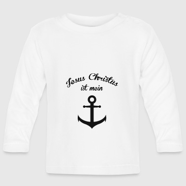 Christian Clothing JESUS CHRIST IS MY ANCHOR CHRISTIAN CLOTHES - Baby Long Sleeve T-Shirt