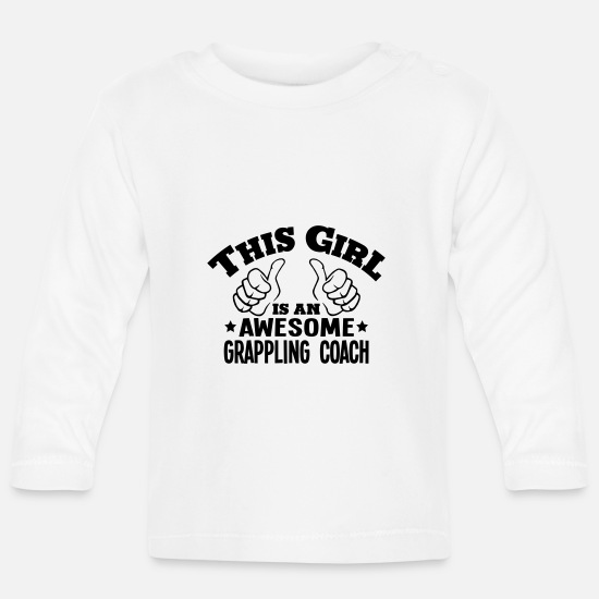 Awesome Baby Clothes - this girl is an awesome grappling coach - Baby Longsleeve Shirt white