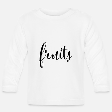 Fruit FRUITS - fruits fruit - Baby Longsleeve Shirt