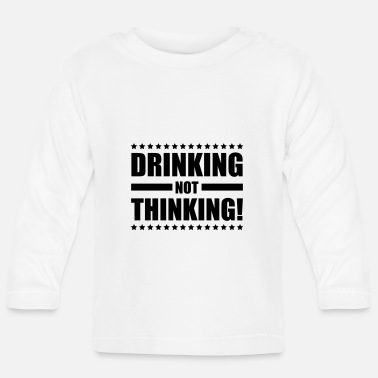 Beer drinking_not_thinking_ge1 - Baby Longsleeve Shirt