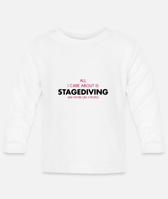 About Baby Clothes - all i care about is stagediving - Baby Longsleeve Shirt white