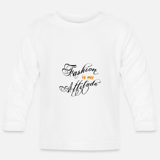 Attitude To Life Baby Clothes - fashion is my attitude - Baby Longsleeve Shirt white