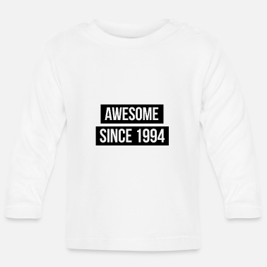 Awesome Since Awesome since 1994 - Baby Long Sleeve T-Shirt