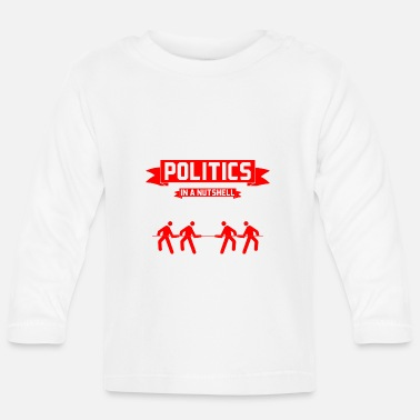 Politics Politics in a nutshell - Baby Long Sleeve T-Shirt