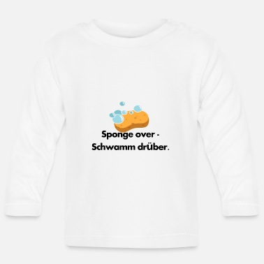 Over Sponge over sponge over it - Baby Longsleeve Shirt