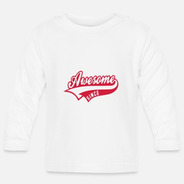 Since Awesome since - Baby Langarmshirt