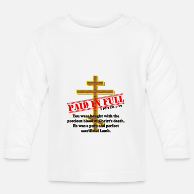 Full Blood PAID IN FULL ~ Blood of Christ - Baby Longsleeve Shirt