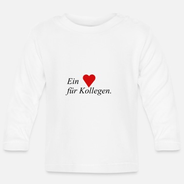 Colleagues A heart for colleagues - Baby Longsleeve Shirt