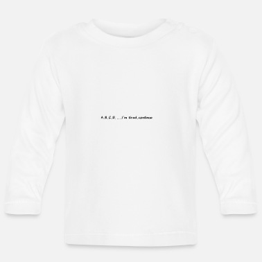 I'm tired, you continue - Baby Longsleeve Shirt