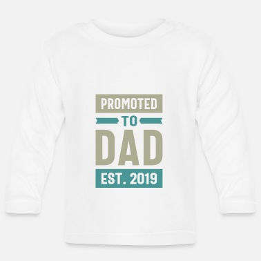 Promoted to Dad Est 2019 - Baby Longsleeve Shirt