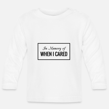 In Memory Of When I Cared - Baby Longsleeve Shirt