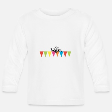 Veganuary Not Vegan - Baby Longsleeve Shirt