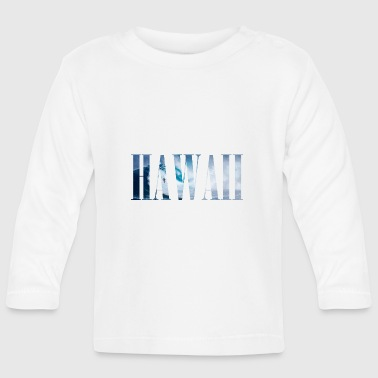 HAWAII - Baby Long Sleeve T-Shirt