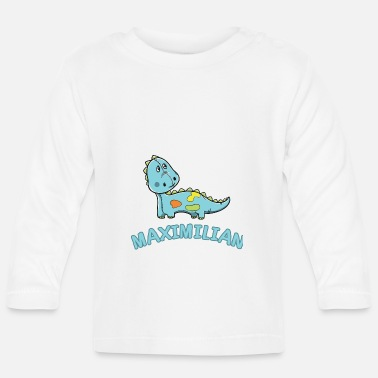 Maximilian Dinosaur funny child Maximilian gift birth - Baby Long Sleeve T-Shirt