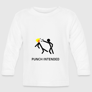 PUNCH INTENDED - Baby Long Sleeve T-Shirt