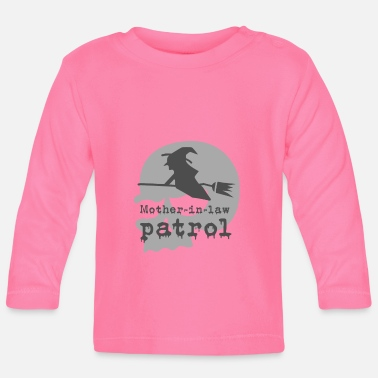 Mother-in-law patrol - Baby Longsleeve Shirt