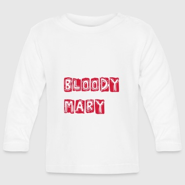 Bloody Mary - Baby Long Sleeve T-Shirt