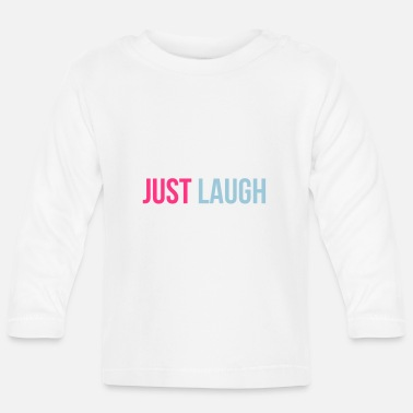 Just just laugh - Baby longsleeve