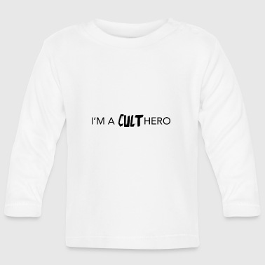 Cult i'm a cult hero - Baby Long Sleeve T-Shirt