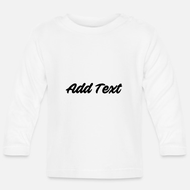 Text Add text / text black - Baby Longsleeve Shirt