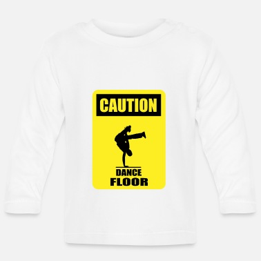 Dance Floor CAUTION - Dance Floor - Baby Longsleeve Shirt
